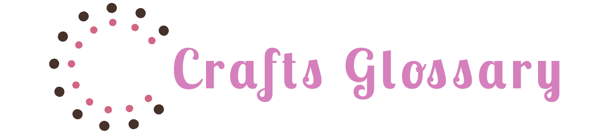Crafts Glossary